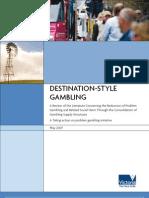 Destination-Style Gambling