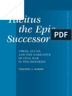 Joseph, Timothy a. (2012) Tacitus the Epic Successor Virgil, Lucan, And the Narrative of Civil War in the Histories