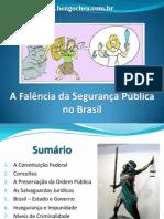 A falência da Seg Pub no Brasil