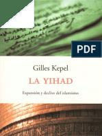 Kepel, Gilles - La Yihad Expansion y Declive Del Islamismo
