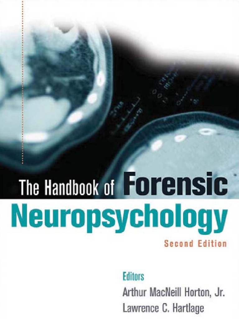 THE HANDBOOK OF FORENSIC NEUROPSYCHOLOGY   Central Nervous