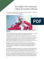 Bergoglio les exigió a los curas que bauticen a hijos de madres solteras