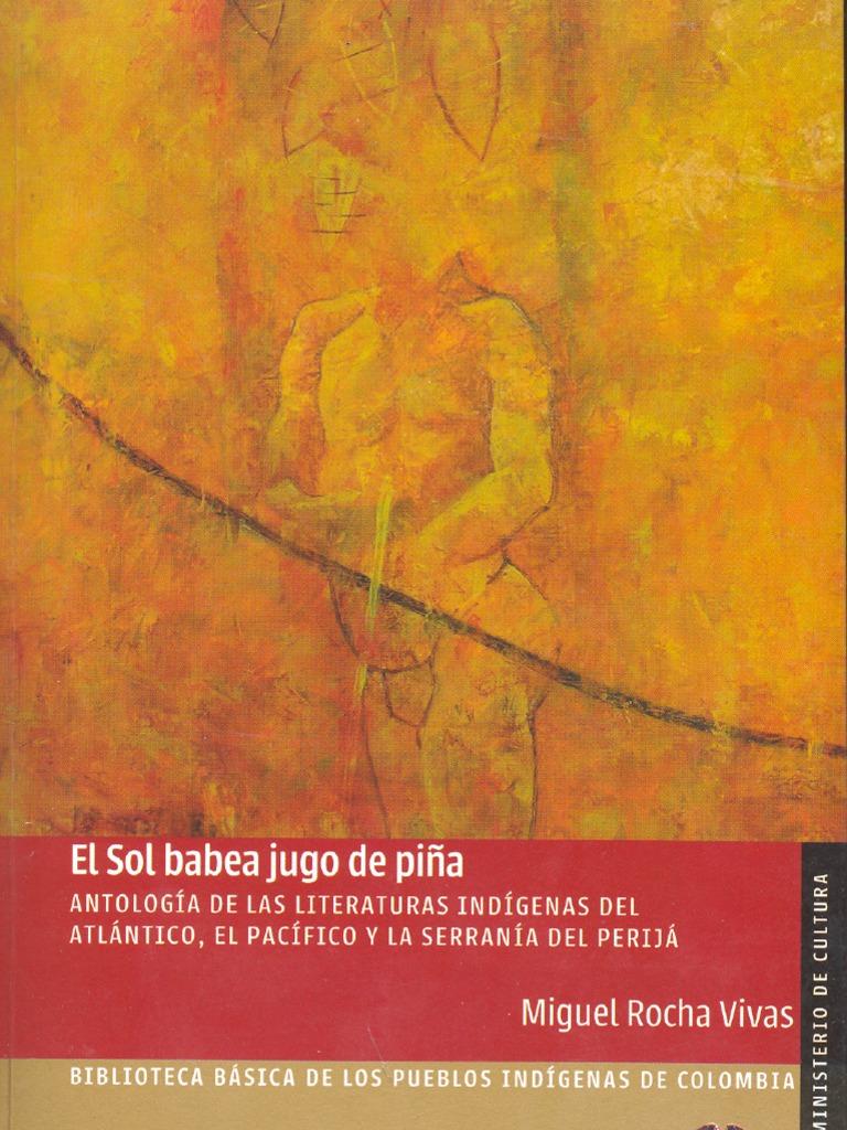 03 El Sol Babea Jugo de Pina Antologia Literaturas Indigenas Del ...