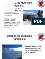 Who Are the Hurricane Hunters? • It is Hard
