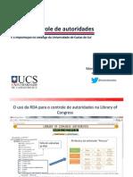 O uso do RDA no catálogo de autoridades da UCS