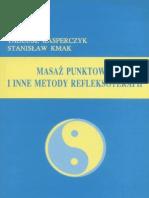 Kasperczyk T. Kmak S. - Masaż punktowy i inne metody refleksoterapii