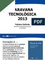 CARAVANA TECNOLOGICA 2013