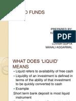 Liquid Funds