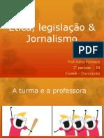 Ética, legislação & Jornalismo