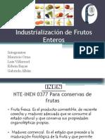 Industrialización de Frutos Enteros