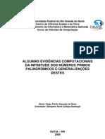 ALGUMAS EVIDÊNCIAS COMPUTACIONAIS DA INFINITUDE DOS NÚMEROS PRIMOS PALINDRÔMICOS E GENERALIZAÇÕES DESTES Monografia-Hugo