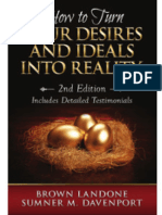 How to Turn Your  Desire and Ideals Into Reality