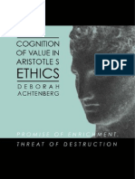 Deborah Achtenberg Cognition of Value in Aristotles Ethics Promise of Enrichment, Threat of Destruction S U N Y Series in Ancient Greek Philosophy 2002