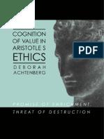 Deborah Achtenberg Cognition of Value in Aristotles Ethics Promise of Enrichment, Threat of Destruction S U N Y Series in Ancient Greek Philosophy 2002