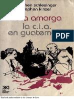 La fruta amarga La CIA en Guatemala Schelensinger