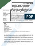 NBR 14919 - Sistema de Gestao Da Qualidade - Setor Farmaceutico - Requisitos Especificos Para a A