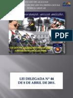Pmal - Alto Comando - Lei Delegada n. 44-2011
