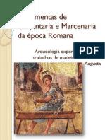 Ferramentas de Carpintaria e Marcenaria da época Romana