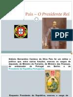 S. Pais - O Presidente Rei-1872-1918