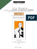 SCHNEIDER, A. L. Silvio Romero - crítico e historiador da literatura brasileira.