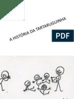 A HISTÓRIA DA TARTARUGUINHA