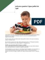 Cauzele si rezolvarea pentru lipsa poftei de mancare la copii