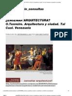 ¿ENSEÑAR ARQUITECTURA_ O.Tenreiro. Arquitectura y ciudad. Tal Cual
