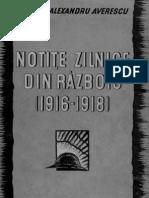 Alexandru Averescu - Notite Zilnice Din raZboiu 1916-1918 Cu 62 IlustratII in Text