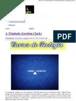 A Trindade (Gordon Clark) _ Portal da Teologia.pdf