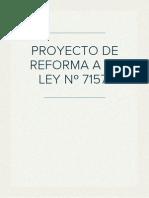 PROYECTO DE REFORMA A LA LEY Nº 7157 PRESENTADO