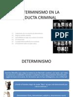 El Determinismo en La Conducta Criminal
