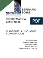 Parte I-SEM PROBL AMBIENTAL-Uso, Abuso y Conservacion
