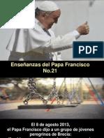 Enseñanzas del Papa Francisco -  Nº 21
