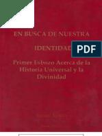 En Busca de Nuestra Identidad Un Primer Esbozo Acerca de La Historia Universal y La Divinidad Vol 1 BN