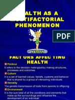 Health as a Multi Factorial Phenomenon