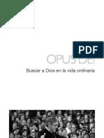Opus Dei. Buscar a Dios en la vida ordinaria