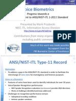 NIST VOICE Biometrics v3 Voice Biometrics Progress towards a Voice Supplement to ANSI/NIST - ITL 1 - 2011 Standard