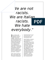 """""""We are not racists.  We are Italian racists.  We hate everyone."""""""