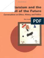Marxism and the Call of the Future- Conversations on Ethics, History, And Politics