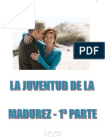 La Juventud de la Madurez - 1ª Parte.