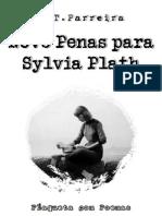 Nove Penas Para Sylvia Plath - J.T.Parreira - Poesia