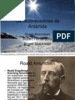 Os desbravadores da Antártida