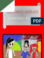 Cerita Rakyat Bawang Merah Dan Bawang Putih