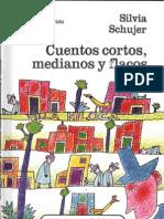 52758836 Schujer Silvia Cuentos Cortos Medianos Y Flacos