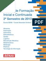 Cursos de= ISO 8859 1 Q Forma=E7=E3o Inicial e Continuada 2=BA Semestre 2013=2E == ISO 8859 1 Q PDF = (1)