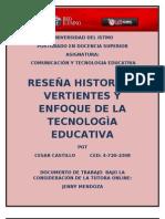 RESEÑA HISTORICA, VERTIENTES Y ENFOQUES DE LA TECNOLOGIA EDUCATIVA
