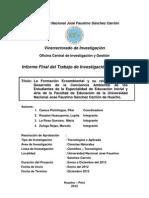 LA FORMACIÓN ECOAMBIENTAL Y SU RELACIÓN CON EL DESARROLLO DE LA CONCIENCIA AMBIENTAL DE LOS ESTUDIANTES DE LA ESPECIALIDAD DE EDUCACIÓN INICIAL Y ARTE DE LA FACULTAD DE EDUCACIÓN DE LA UNIVERSIDAD NACIONAL JOSÉ FAUSTINO SÁNCHEZ CARRIÓN DE HUACHO