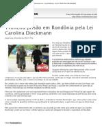 Primeira prisão em Rondônia pela Lei