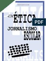 A Etica No Jornalismo Escolar