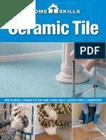 HomeSkills Ceramic Tile How to Install Ceramic Tile for Your Floors, Walls, .Backsplashes & Countertops